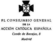 El Consiliario General de la Acción Católica Española. Conde de Barajas, 8. Madrid